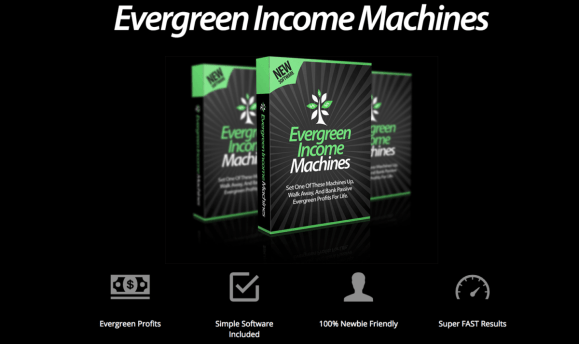 EverGreen Income Machines Review