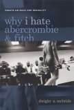 Why I Hate Abercrombie and Fitch: Essays on Race and Sexuality