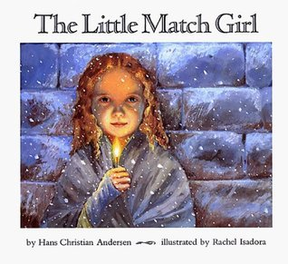To Start The Day The Little Match Girl It Is What It Is