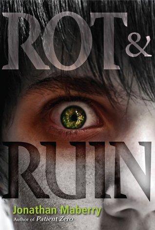 Rot & Ruin (Benny Imura, #1)