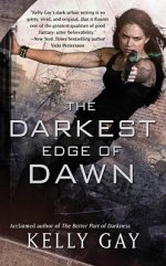 Book Review: Kelly Gay's The Darkest Edge of Dawn