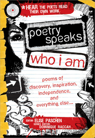Poetry Speaks Who I Am: Poems of Discovery, Inspiration, Independence, and Everything Else... [With CD (Audio)]