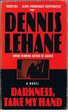 Darkness, Take My Hand (Kenzie & Gennaro, #2)