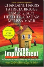 Book Review: Charlaine Harris and Toni L.P. Kelner's Home Improvement: Undead Edition