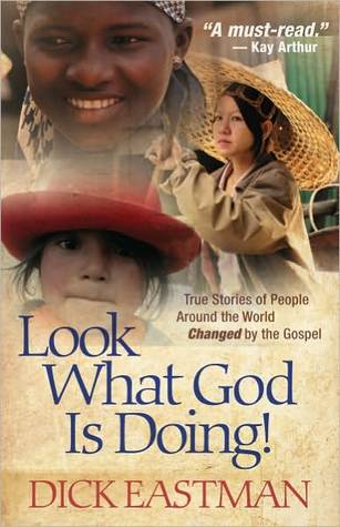 Look What God Is Doing!: True Stories of People Around the World Changed by the Gospel