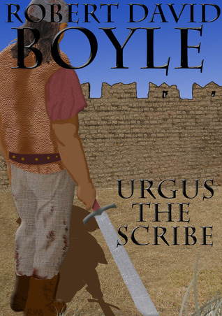 Urgus the Scribe by Robert David Boyle