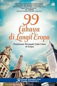 99 Cahaya di Langit Eropa: Perjalanan Menapak Jejak Islam di Eropa