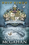 The Coming of the Whirlpool (Ship Kings #1)