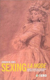 Sexing La Mode: Gender, Fashion and Commercial Culture in Old Regime France