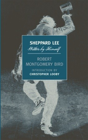 Sheppard Lee by Robert Montgomery Bird
