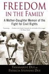 Freedom in the Family: A Mother-Daughter Memoir of the Fight for Civil Rights