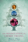 The Reeducation of Cherry Truong: A Novel