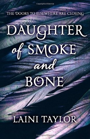 Daughter of Smoke and Bone (Daughter of Smoke and Bone, #1)