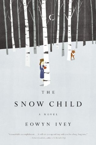 Easily Entertained - Great books - The Snow Child by Eowyn Ivey -