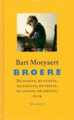 Broere: de oudste, de stilste, de echtste, de verste, de liefste, de snelste en ik (Bart Moeyaert)