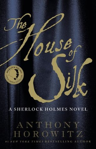 The House of Silk: A Sherlock Holmes Novel