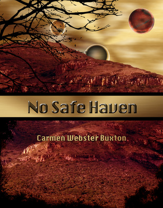 No Safe Haven by Carmen Webster Buxton