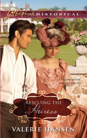 Rescuing The Heiress (Love Inspired Historical)