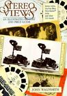Stereo Views: An Illustrated History and Price Guide