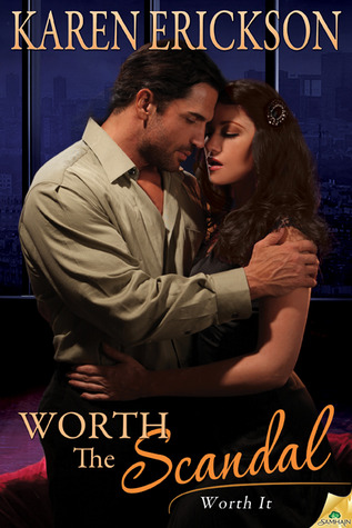 Worth the Scandal (Worth It, #1)