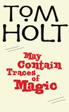 May Contain Traces of Magic