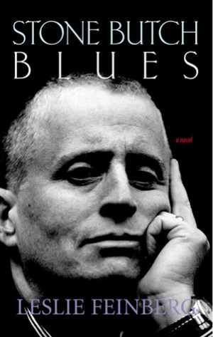 Stone Butch Blues by Leslie Feinberg