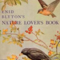 Enid Blyton's Nature Lover's Book : Enid Blyton