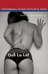 Ooh La La!: Contemporary French Erotica by Women