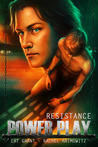 Power Play: Resistance (Power Play, #1)