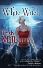 White Witch by Trish Milburn