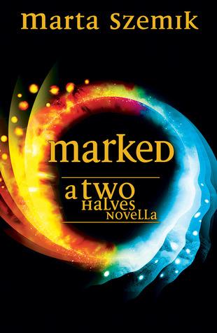 Marked: A Two Halves Novella by Marta Szemik