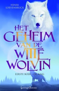 De Ring (Het geheim van de witte wolvin #1) – Henri Loevenbruck