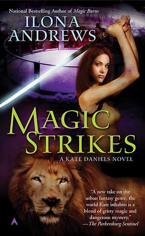 Magic Strikes (Kate Daniels, #3)
