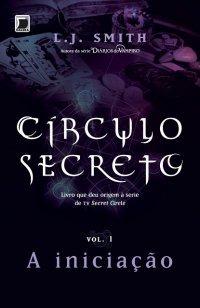 A Iniciação (Círculo Secreto, #1)