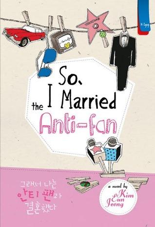 So I Married The Anti-fan