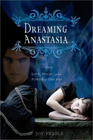 Dreaming Anastasia (Dreaming Anastasia #1) – Joy Preble