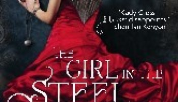 The Girl in the Steel Corset (Steampunk Chronicles #1) – Kady Cross