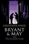 The Invisible Code (Bryant & May,#10)