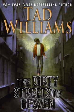 The Dirty Streets of Heaven by Tad Williams