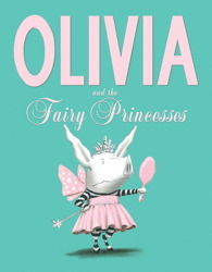Olivia and the Fairy Princesses (Olivia)