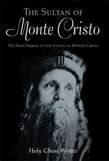 The Sultan of Monte Cristo (First sequel to the Count of Monte Cristo)