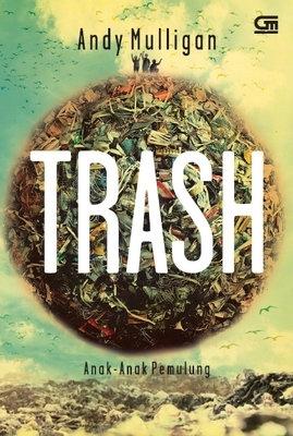 Trash - Anak-Anak Pemulung by Andy Mulligan
