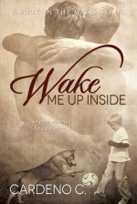 Review:  Wake Me Up Inside by Cardeno C.