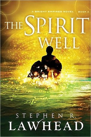 The Spirit Well (Bright Empires, #3)
