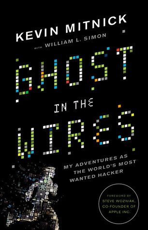 Book cover - Ghost in the Wires: My Adventures as the World's Most Wanted Hacker by Kevin D. Mitnick