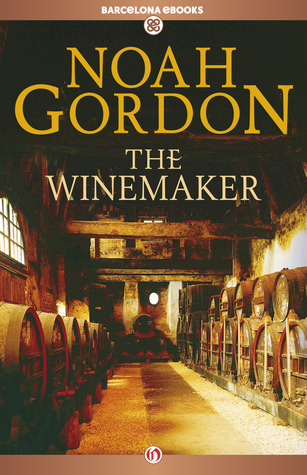 The Winemaker by Noah Gordon