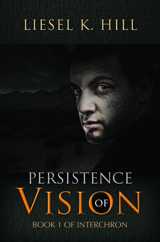 Persistence of Vision by Liesel K. Hill