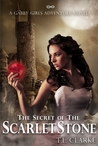 The Secret of the Scarlet Stone (Gabby Girls Adventure, #1)