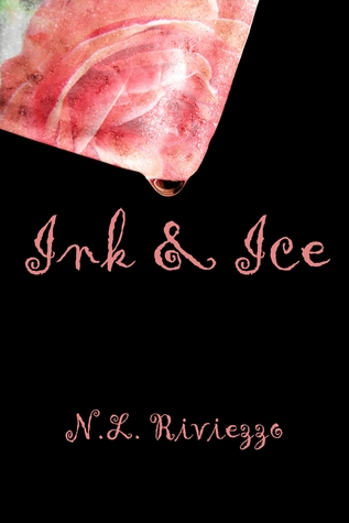 Ink & Ice by N.L. Riviezzo
