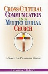 Cross-Cultural Communication in a Multicultural Church: A Model for Progressive Change